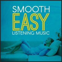 Smooth Easy Listening Music — Easy Listening Music