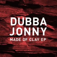 Made of Clay — Dubba Jonny