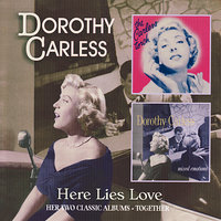 Here Lies Love: Her Two Classic Albums Together — Dorothy Carless