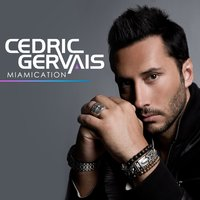 Miamication — Cedric Gervais