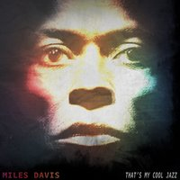 That's My Cool Jazz — Miles Davis
