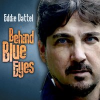 Behind Blue Eyes — Eddie Dattel
