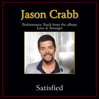 Satisfied Performance Tracks — Jason Crabb