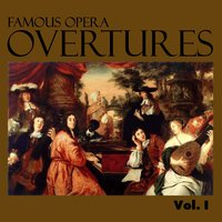 Famous Opera Overtures, Vol. I — London Philharmonic Orchestra, Вольфганг Амадей Моцарт, Людвиг ван Бетховен, London Symphony Orchestra (LSO), London Festival Orchestra, Alfred Scholz, Kurt Redel