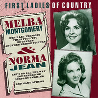 Melba Montgomery & Norma Jean: First Ladies of Country — Melba Montgomery, Norma Jean