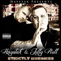 Strictly Business — Jelly Roll, HAYSTAK