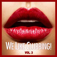 We Like Clubbing!, Vol. 3 — сборник