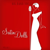 Big Band Music Vocalese: Satin Dolls, Vol. 3 — сборник