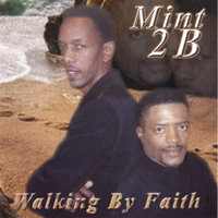 Walking By Faith — Mint 2 B