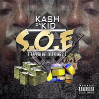 S.O.E 2.0 (Strapped out Everything 2.0) — Kash Da Kid
