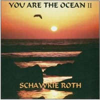 You Are the Ocean II — Schawkie Roth