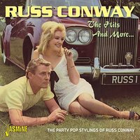 The Hits and More... The Party Pop Stylings of Russ Conway — Russ Conway