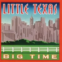 Big Time — Little Texas