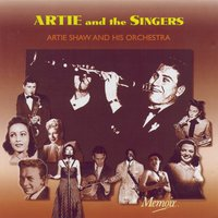 Artie And The Singers — Artie Shaw
