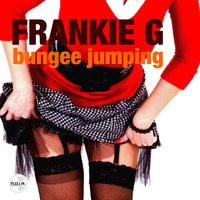 Bungee Jumping - Single — Frankie G