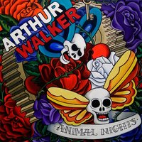 Animal Nights — Arthur Walker