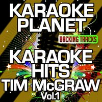 Karaoke Hits Tim McGraw, Vol. 1 — A-Type Player