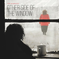 Other Side of the Window — Deb McGregor