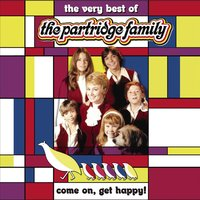 Come On Get Happy! The Very Best Of The Partridge Family — The Partridge Family