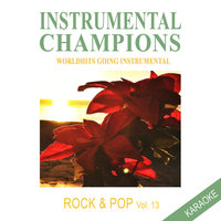 Rock & Pop Vol. 13 Karaoke — Instrumental Champions