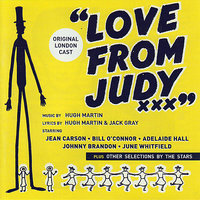 Love From Judy — David Hughes, Sally Ann Howes & The Original London Cast