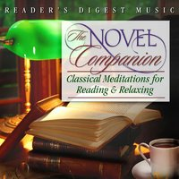 Reader's Digest Music: The Novel Companion: Classical Meditations For Reading & Relaxing — сборник