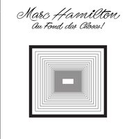 Au fond des choses — Marc Hamilton