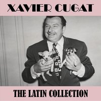 The Latin Collection — Xavier Cugat