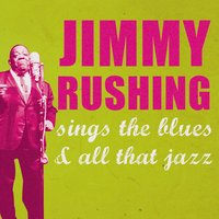 Jimmy Rushing Sings the Blues and All That Jazz — Jimmy Rushing