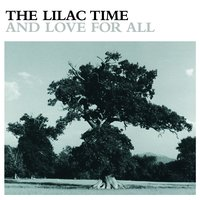 And Love For All — The Lilac Time