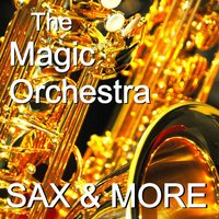 Instrumental Highlights - Saxophon & More — The Magic Orchestra