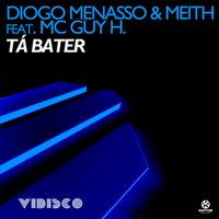 Tá Bater — Diogo Menasso & Meith feat. MC Guy H.