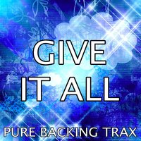 Give It All — Pure backing trax