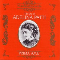 Prima Voce: The Era Of Adelina Patti — сборник