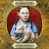 All Said and Done — Blodwyn Pig