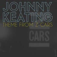 Theme from Z-Cars — Johnny Keating