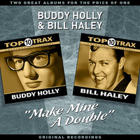 """Make Mine A Double"" - Two Great Albums For The Price Of One — Buddy Holly, Bill Haley"