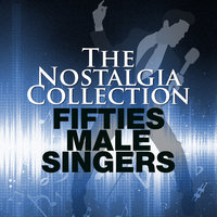 The Nostalgia Collection - Fifties Male Singers — Elvis Presley