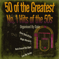 50 Greatest No. 1 Hits of the 50s (Organised By Date) — сборник