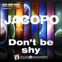 Don't Be Shy — Jacopo