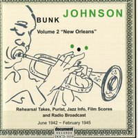 Bunk Johnson Volume 2 - New Orleans (1942-1945) — Bunk Johnson