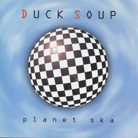 Planet Ska — Duck Soup