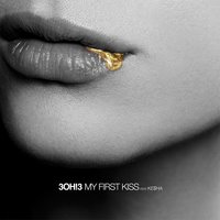 My First Kiss — 3OH!3
