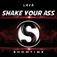 Shake Your Ass — LAVA