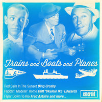 Trains and Boats and Planes — Bing Crosby