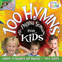 100 Hymns and Praise Songs — The Wonder Kids