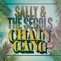 Chain Gang — Sally & The Segols