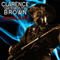 "Essential Blues — Clarence ""Gatemouth"" Brown"