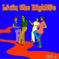 Living The Highlife EP 2 — сборник