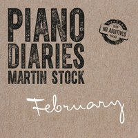 Piano Diaries - February — Martin Stock